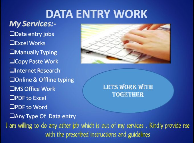 Any types of data entry works I can do efficiently.