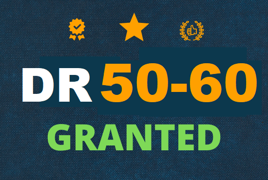 I will increase domain rating DR 50 - 60 plus granted within 40 days