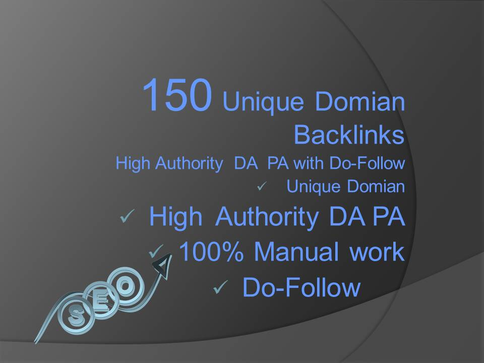 I will do 150 unique Domain HIgh DA+ PA d0folow