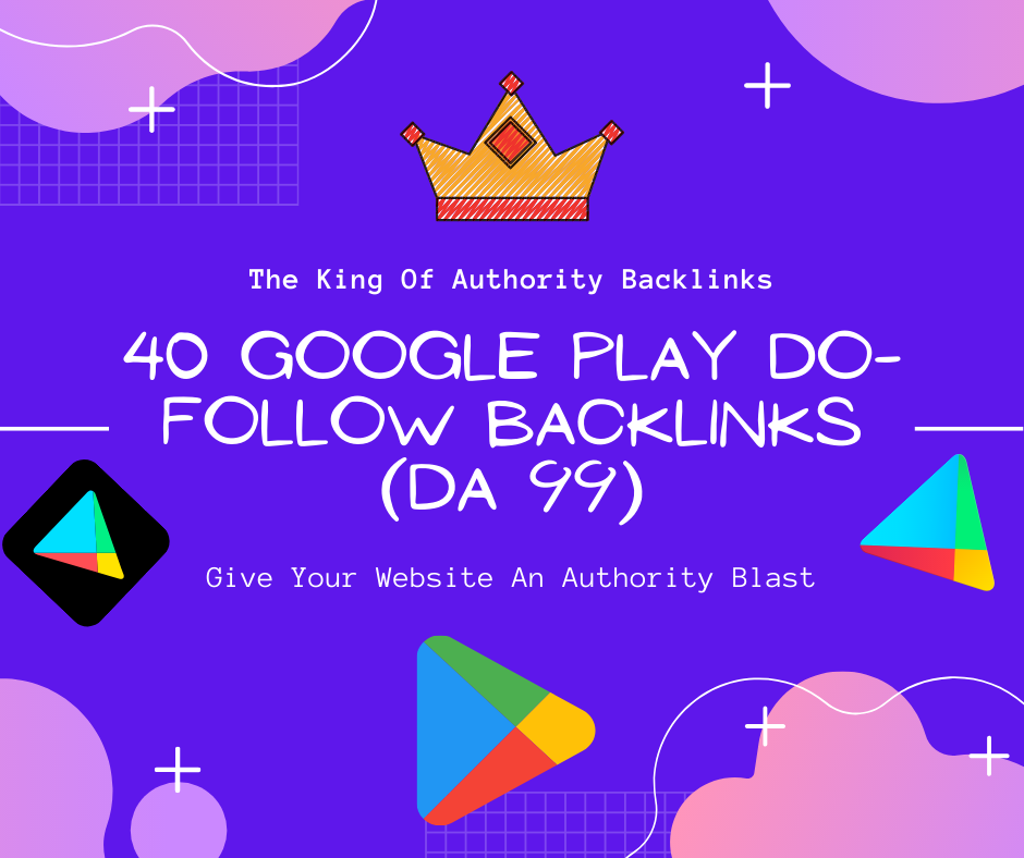 40 DA 99 Do-Follow Backlinks From Google Play App Store