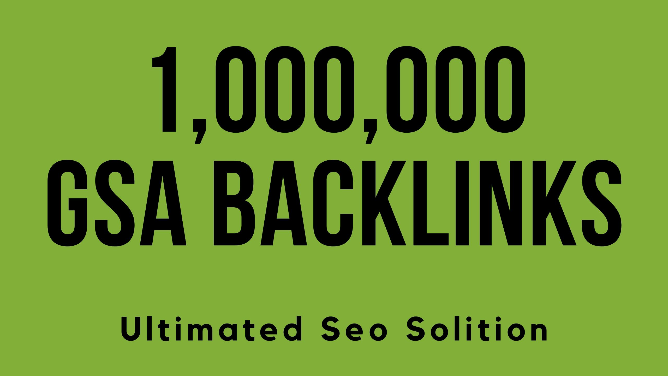 I will build 1 million gsa ser live backlinks for faster ranking on Google your web page