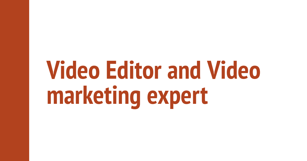 I will be your video editor and video marketing expert