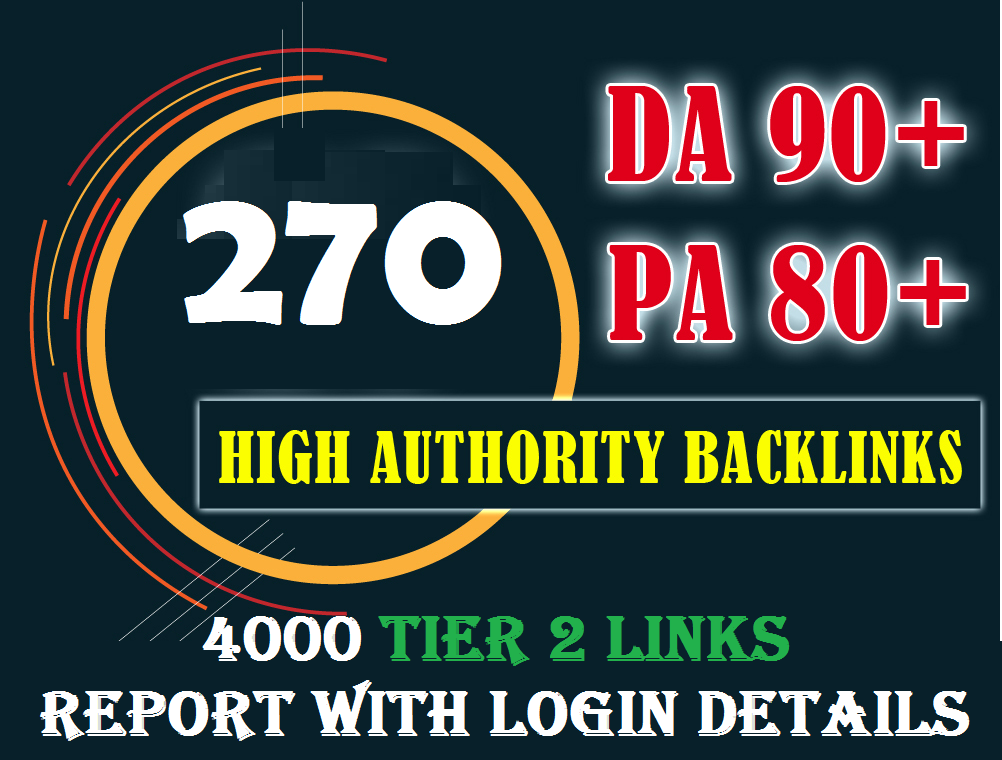 Provide 270 High PR,DA Backlinks in Tier 1 and 4000 Backlinks in Tier 2 with all login details
