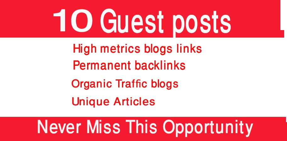 Write and publish 10 guest p0st with permanent strong backlinks
