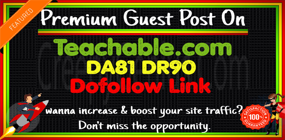 Write & Publish Guest Post on Teachable.com Dofollow link-DA81 DR90