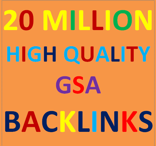 20 Millions GSA Backlinks for whitehat seo to rank your page,website,videos