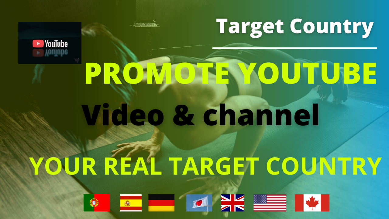 Do promotion your YouTube video in the target country