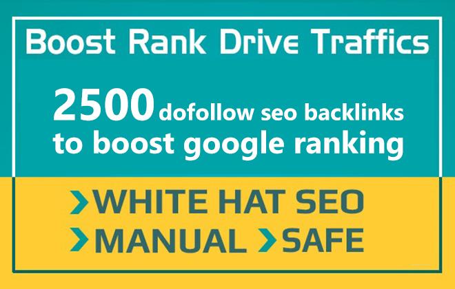 manually 2500 dofollow seo backlinks to boost google ranking