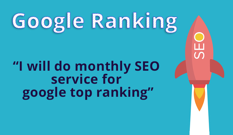I will do monthly SEO service for google top ranking