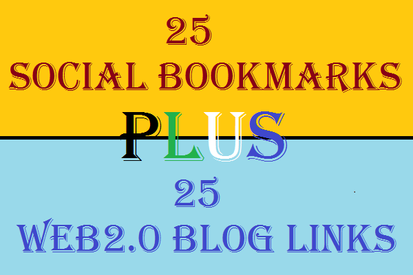 Provide 25 Web2.0 Blogs Backlinks and 25 Social Bookmarks Backlinks with detailed Report