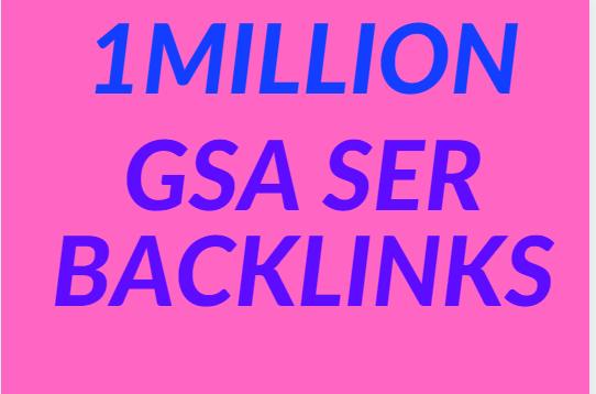 Make Faster 1M Gsa SER Powerfull SEO Backlinks For your website