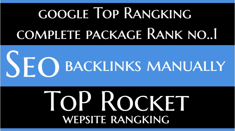 Rank Your Website On TOP Google Rankings no 1 With Manually Seo Backlinks Full package