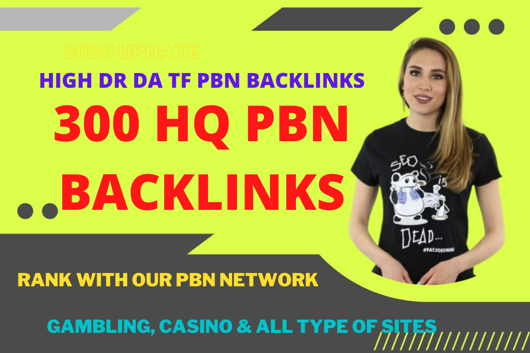 300 High Authority DR 60 PLUS PBN Backlinks - DR DA 60 Plus Network