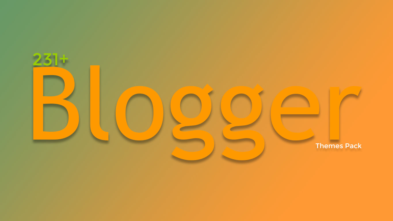 Provide You 231+ Free Responsive SEO-Friendly Blogger Templates Pack