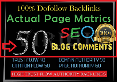 Provide 50 Dofollow Blog Comments Backlinks High Quality With DA, PA