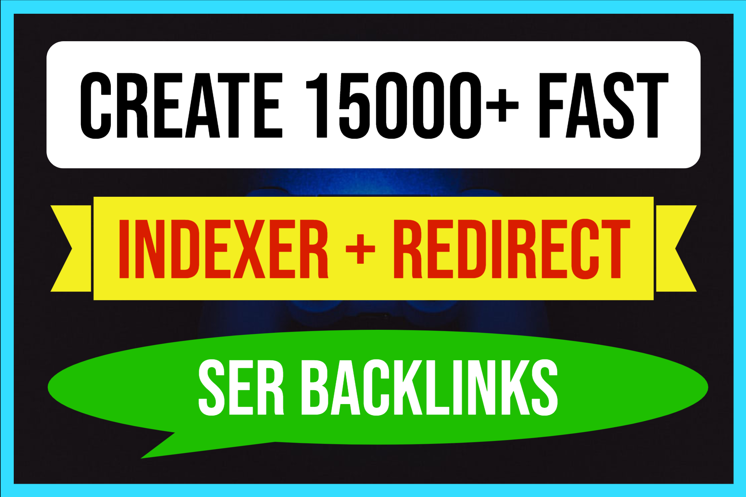 Create 15000+ Fast Redirect Indexer Dofollow Backlinks