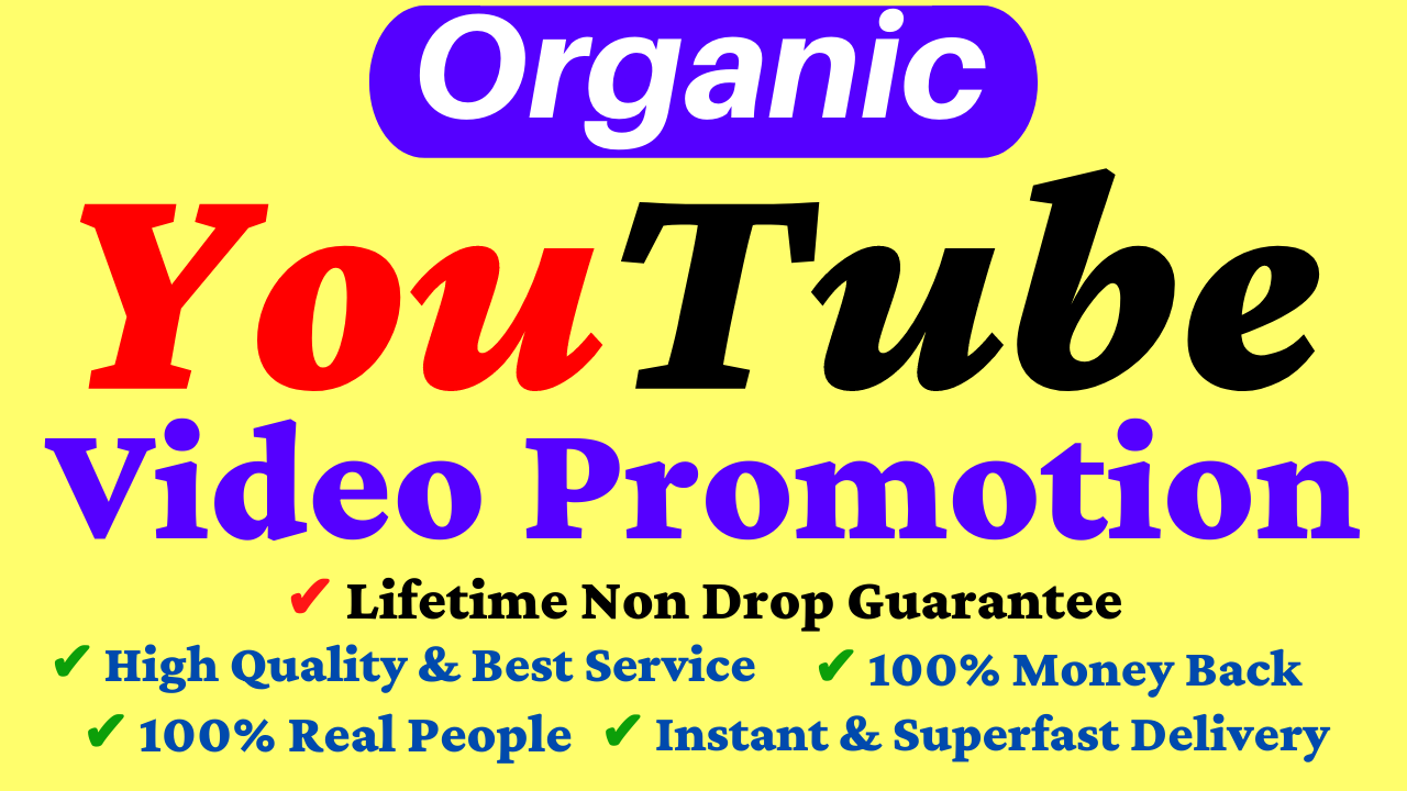 Organic YouTube Video Promotion And Marketing Non Drop Super Fast Delivery