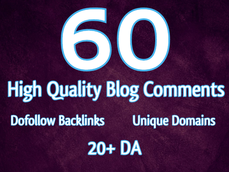 60 High Quality Blog Comments 20+ DA
