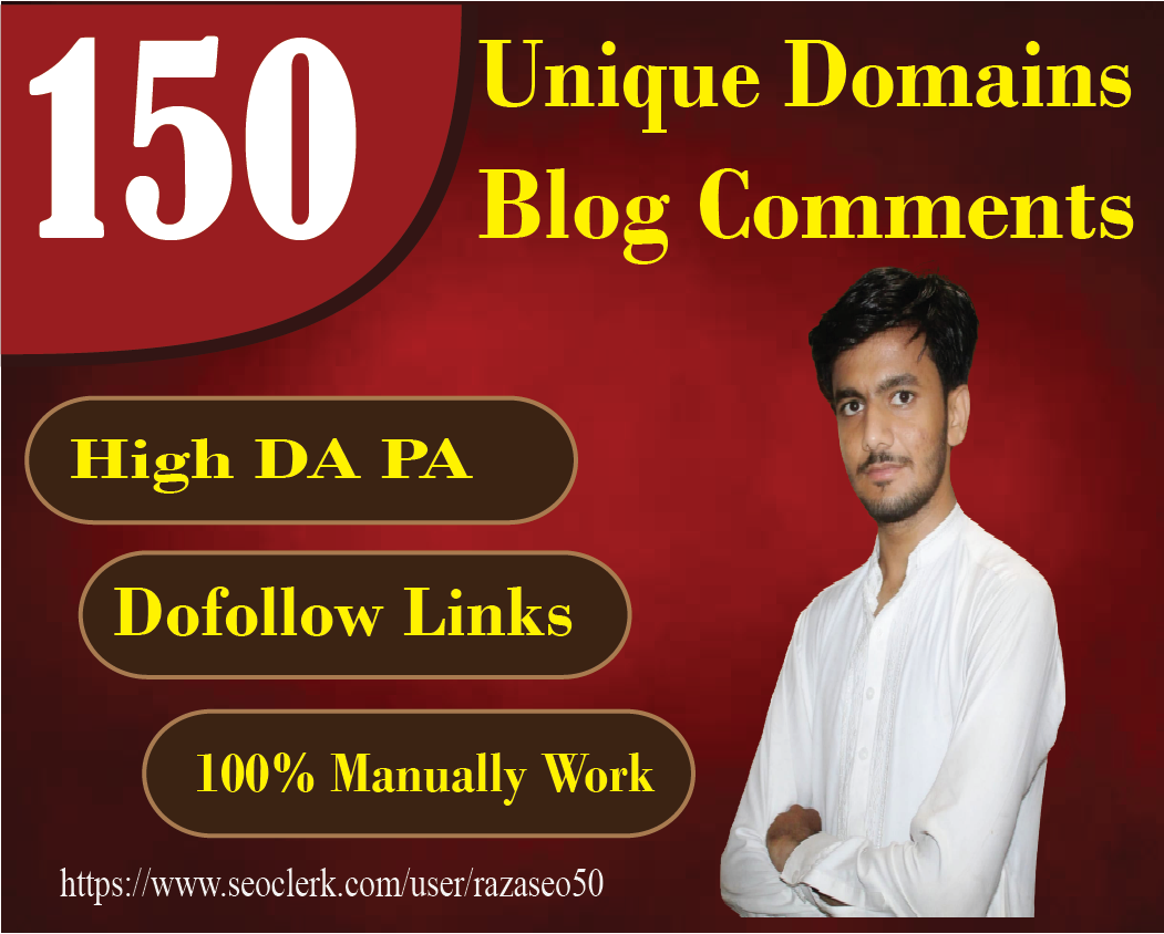 I will provide 150 high quality unique domain blog comment backlinks with high da pa