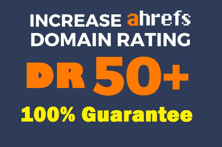 Increase Domain Rating Ahrefs DR 50 Plus