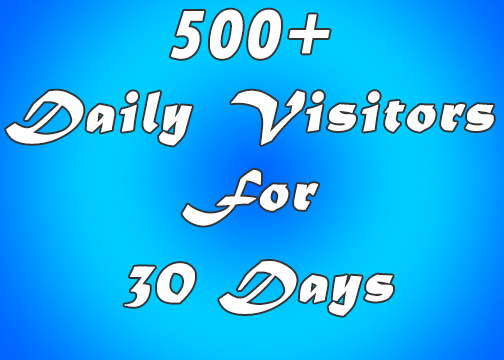 Real organic traffic daily 500+ visitors to your site for 30 days none stop.