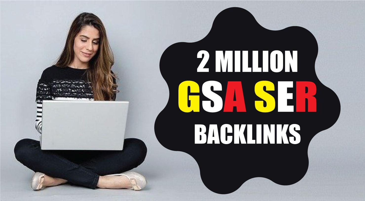 Will Create 2 million GSA SER dofollow backlinks