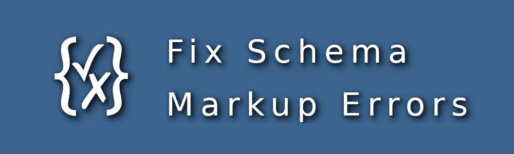 Schema Markup Installation & Fixes