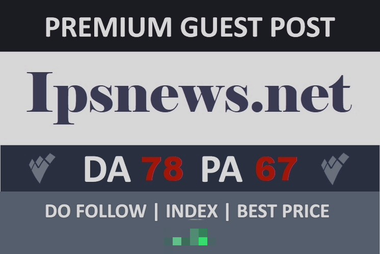 Do guest post ipsnewsl. net da 78 pa 67