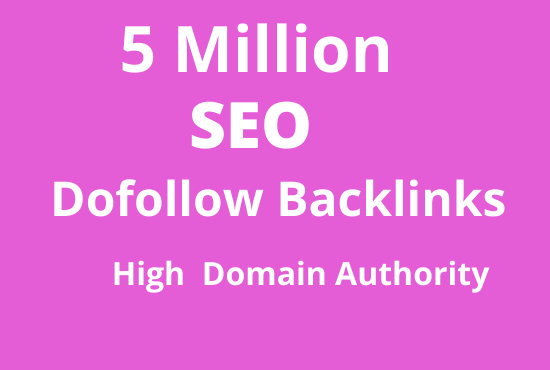 5 Million high authority Backlinks provide for website ranking