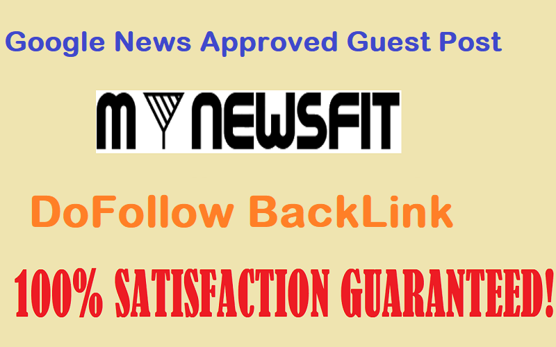 Write & submit guest post on google news approved site mynewsfit. com