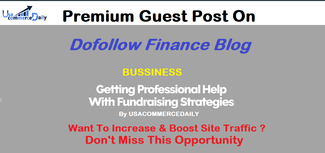 I will submit guest post on my da35 business finance blog usacommercedaily. com