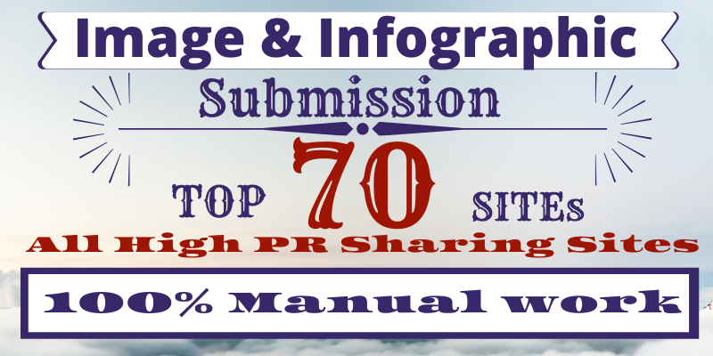 I will Manually Do Your Images or infographic Submission On 70 High PR Sites