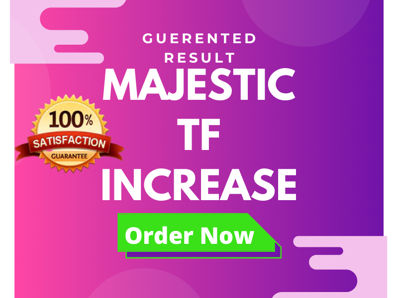 I will increase your 20+ majestic trust flow, increase tf