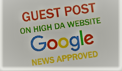 Guest Post on Google News Approved SIte to Build Strong Backlinks