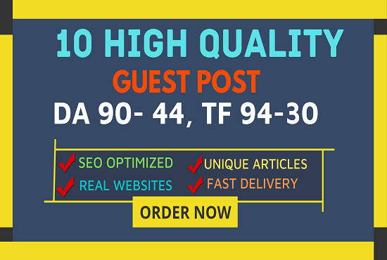 Write and Publish 10 Guest Post On DA100 - DA44 Authority Website