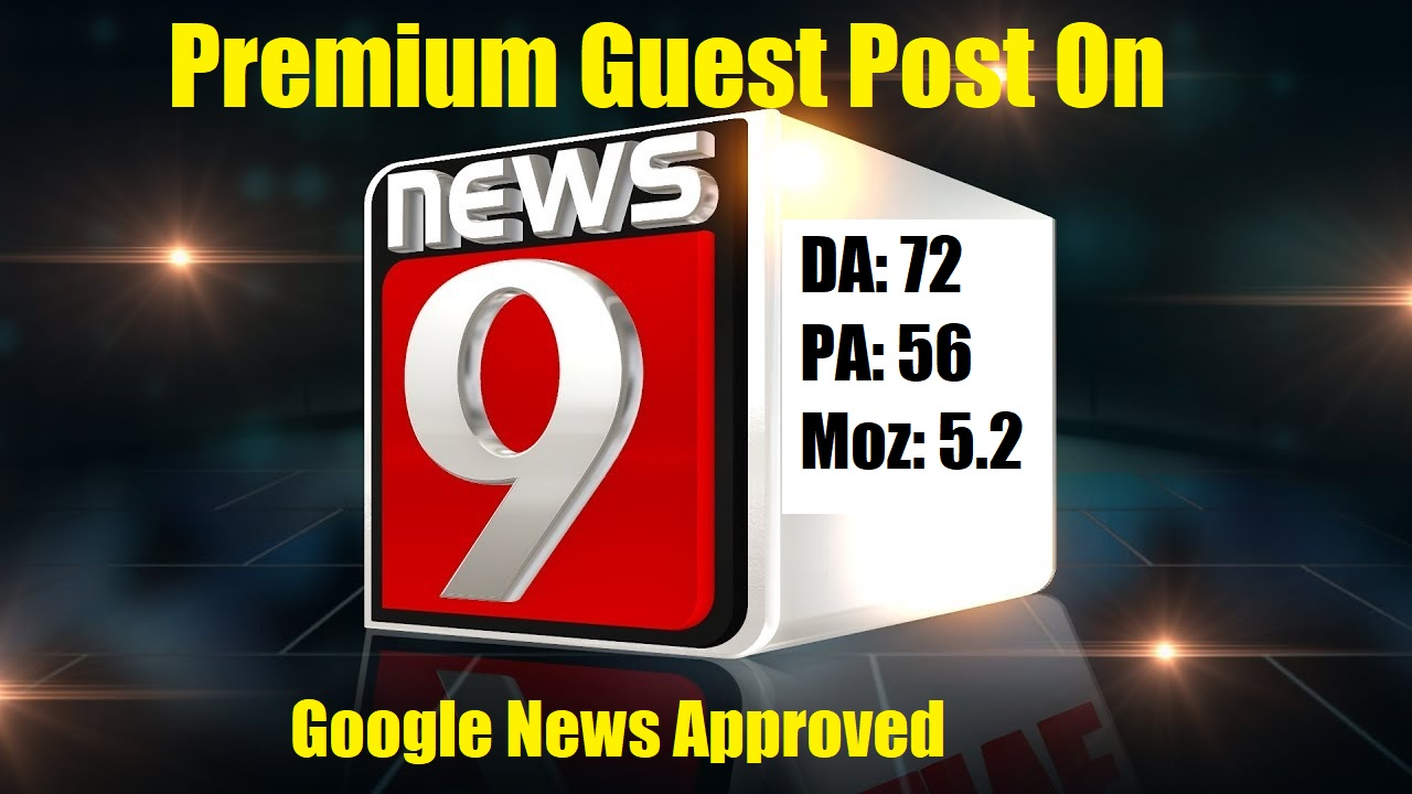 I will publish Live Guest Post On Google News Approved Site News9. com DA72