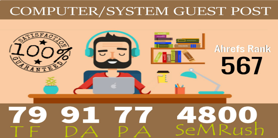 I will publish Guest Post On Computer System Niche Da 91 Pa 77