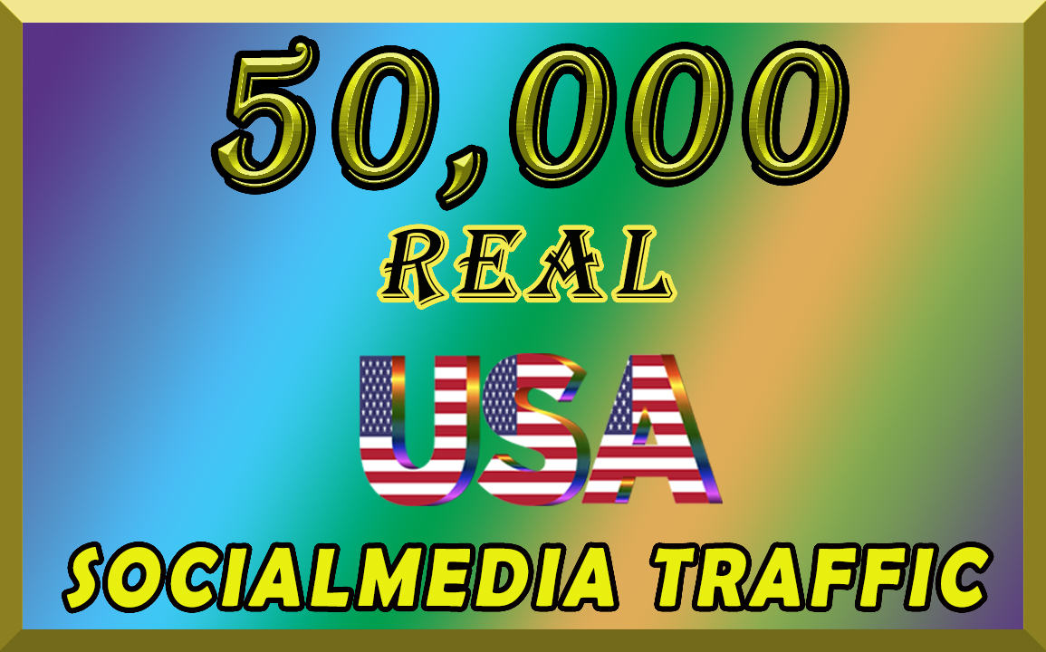 I will send organic 50k Traffic from Socialmedia from USA