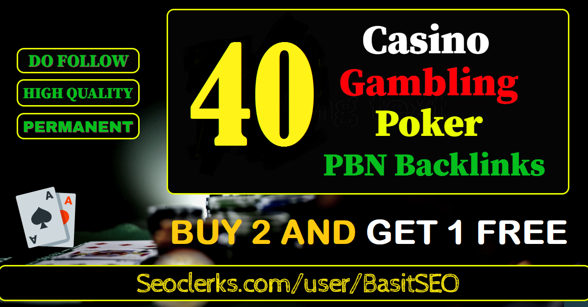 40 permanent DA 55+ PBN Backlinks Casino, Gambling, Poker, Judi Related Websites