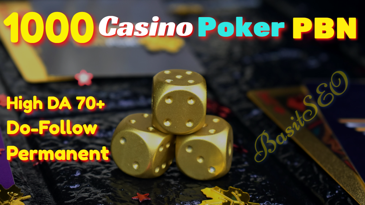 1000 High DR 81+ PBN Backlinks Casino Poker UFABET Related sites to get on page 1