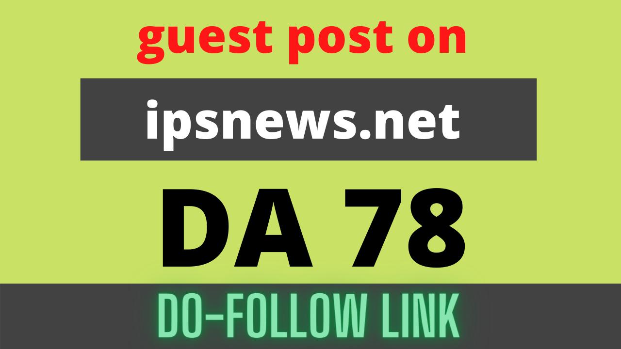 publish guest post on ipsnews. net da 78 permanent backlink