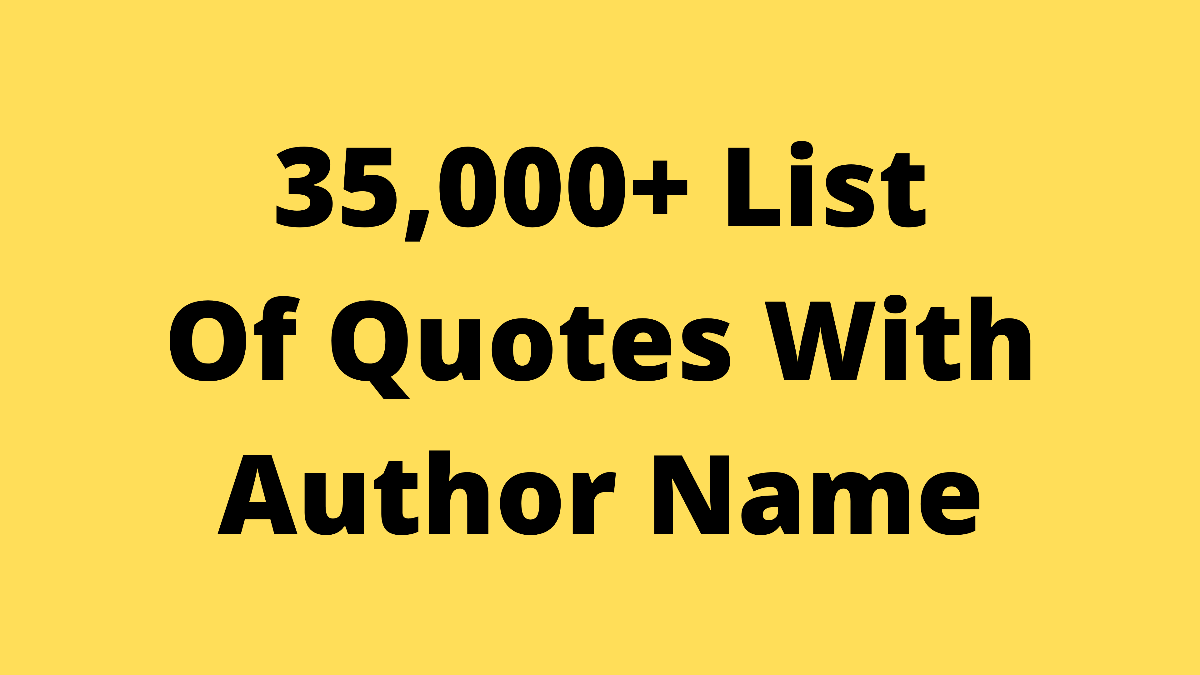 35,000+ List Of Quotes With Author Name For Your Social Post Or Blogging