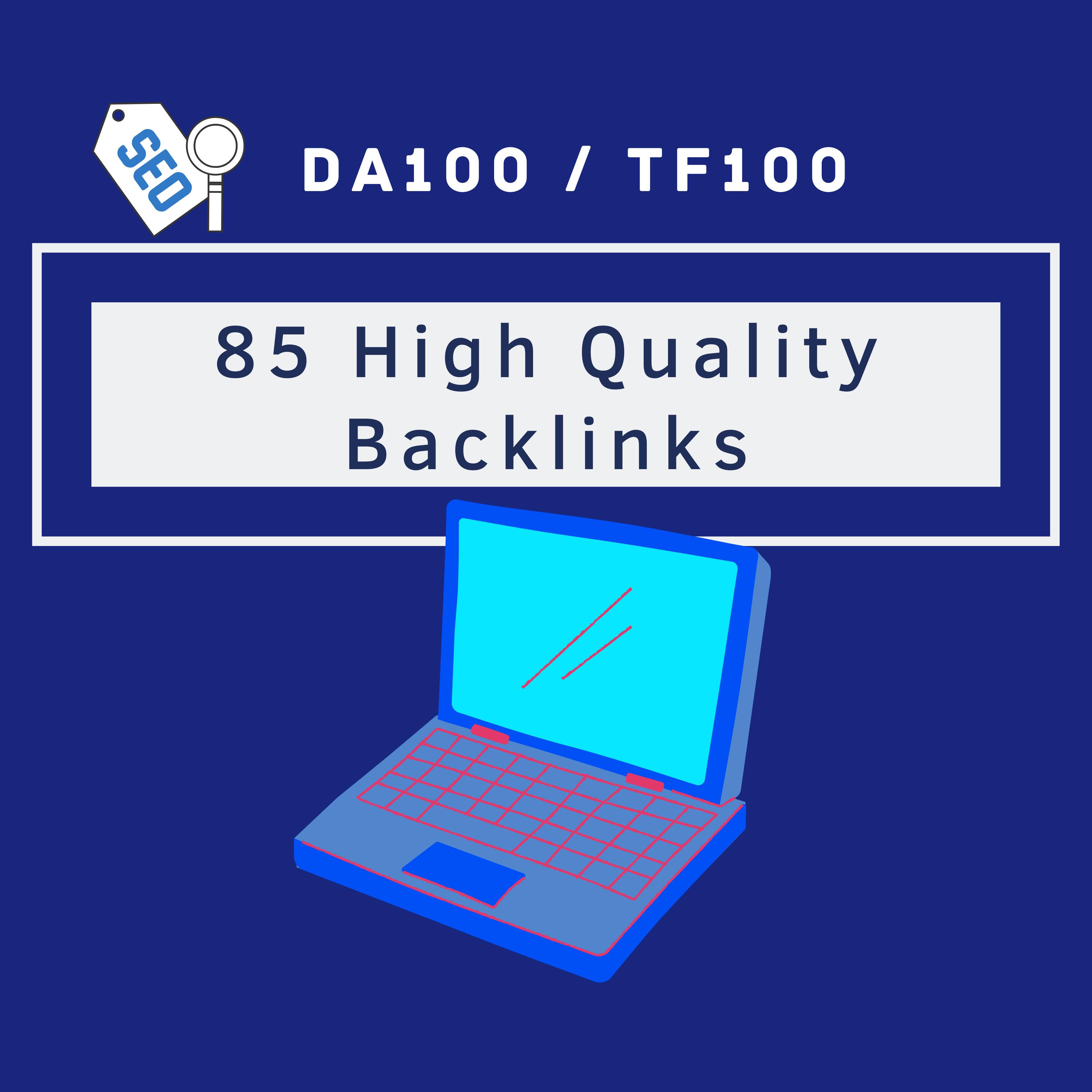 Build 85 Unique Domain SEO Backlinks on DA100 / TF100 Websites.