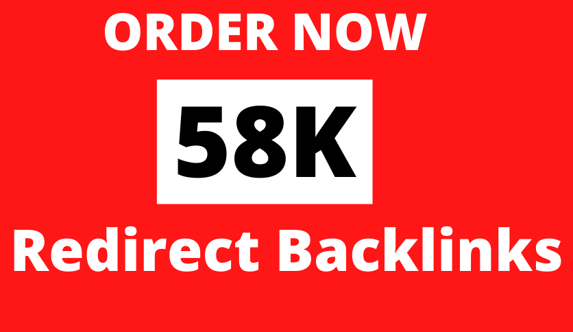 58K Redirect Backlinks to Increase your Website Authority and Rankings