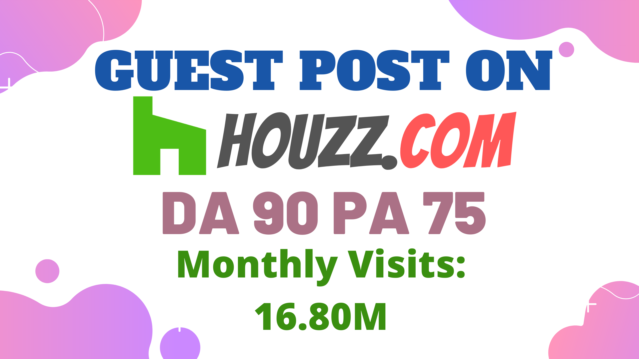 Write And Publish Guest Post On High DA 90 PA 75 Houzz. com