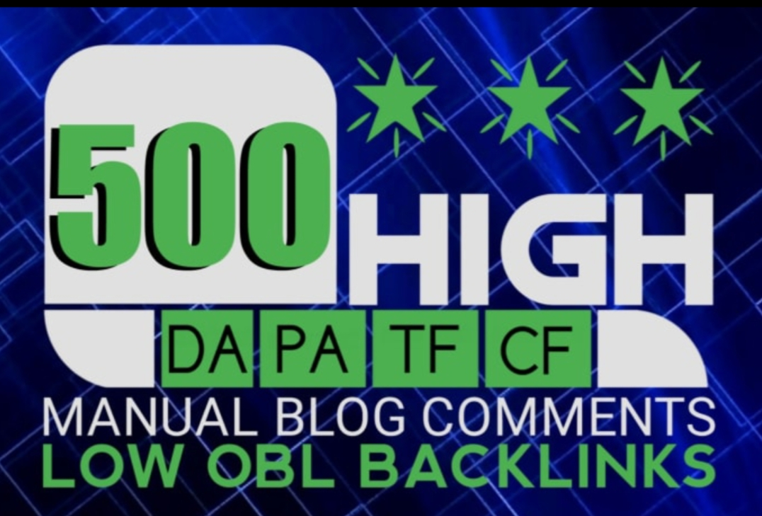 500 backLinkS Blog comment with high da,pa,tf cf