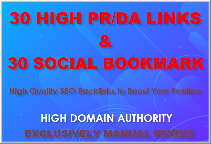 Manually create 30 Social Bookmarking and 30 High PR/DA Profile Backlinks