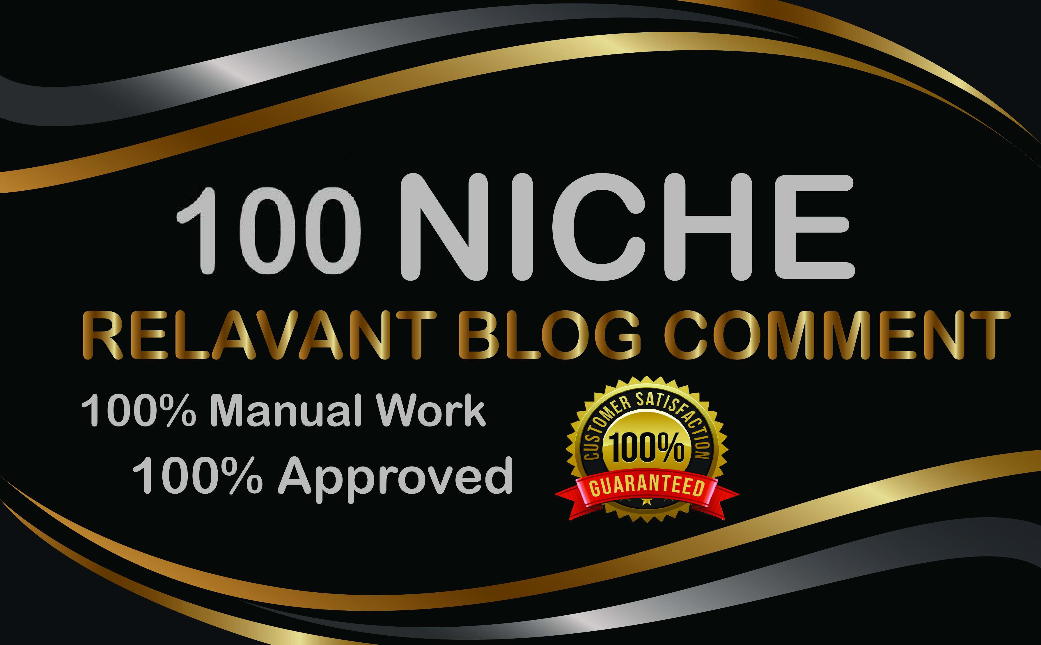 i will provide 100 niche relevant blog comment with best service