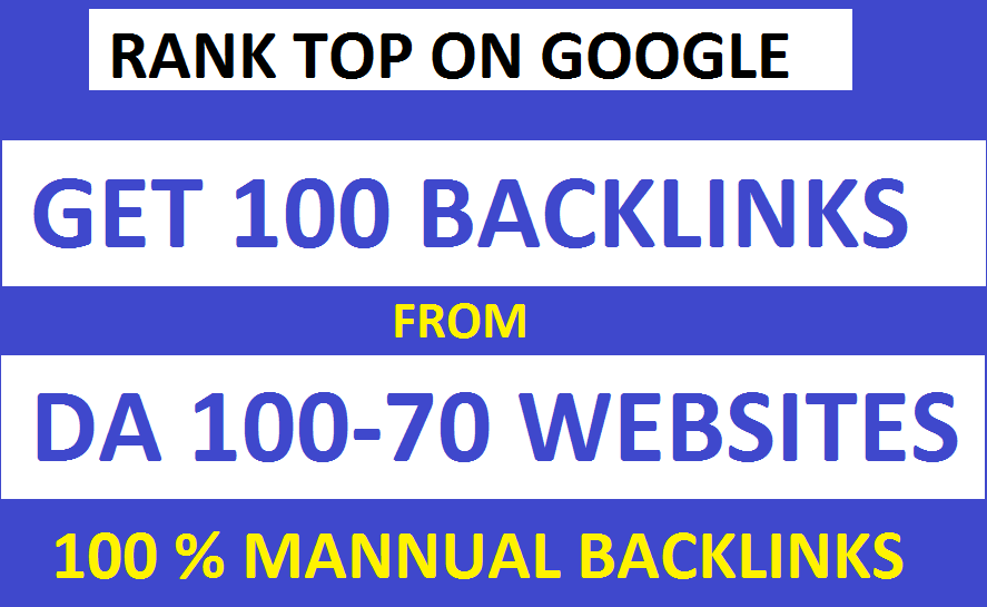 Get 100 Manual DA 90-70 Backlinks For Your Website and Rank Top On Google