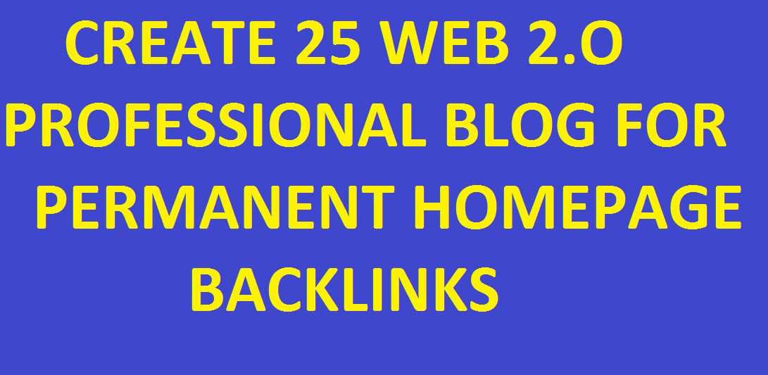 I Will Create 25 Professional 2.O Blogs Of Same Category For Permanent Homepage Backlinks